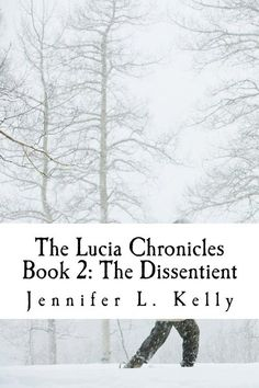 The Lucia Chronicles Book 2: The Dissentient available on Amazon in paperback and eReader. #YA #dystopia #scifi #Kindle #Ipad #books #teen #read