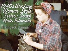 Working Woman Series: 1940s Scarf Hair Tutorials - Flashback Summer