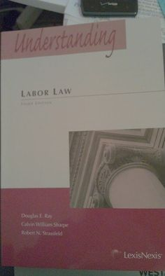 Understanding Labor Law by Douglas E. Ray. $43.00. Publisher: LexisNexis; Third edition (June 1, 2011). Author: Douglas E. Ray. Publication: June 1, 2011