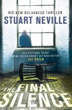 The final silence / Stuart Neville - click here to reserve a copy from Prospect Library