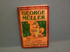 George Mueller - an amazing man of God - great and inspiring to read!