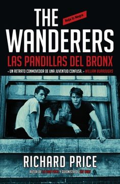 WANDERERS,THE Las Pandillas del Bronx (RICHARD PRICE)