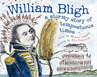 William Blight: A Stormy Story of Tempestuous Times by Michael Sedunary / Book Week 2017 Short List Nominee Eve Powell Information Books / Miss Jenny's Classroom