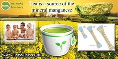 Tea is a source of the mineral manganese, essential for bone growth & body development and potassium, vital for maintaining body fluid levels. http://www.teasyteas.com/