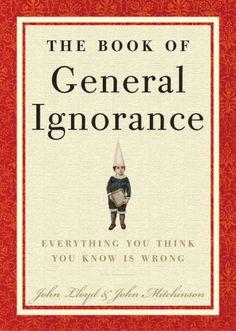 The Book of General Ignorance by John Mitchinson http://www.amazon.com/dp/0307394913/ref=cm_sw_r_pi_dp_mv6vwb1F50ZZ1