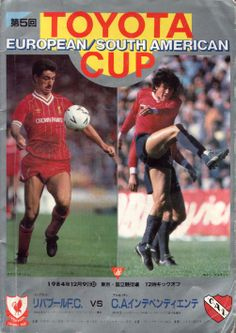 Independiente 1 Liverpool 0 in Dec 1984 in Tokyo. The programme cover for the Intercontinental Cup. Penalty Shoot Out, Penalty Shot, Argentina Soccer, Community Shield, Uefa Super Cup, Toyota, Club World Cup, Man Of The Match, National Stadium