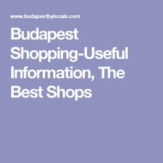 Budapest Shopping-Useful Information, The Best Shops