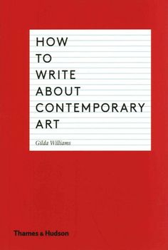 How to write about contemporary art / Gilda Williams.