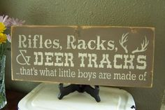 Rifles. Racks & Deer Tracks that's what little boys are made of, Hand Stenciled Rustic Painted Wood Sign on Etsy, $19.95