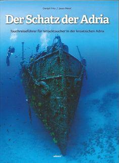 Der Schatz der Adria Super Geniales Buch über Wracks in der kroatischen Adria, mit TG Beschreibung, geschichtlicher Hintergrund und vielen mehr... Nicht nur für Taucher die perfekte Lektüre, sondern auch für alle Kroatien bzw. Adria-Fans ein MUST HAVE! Die beschrieben Wracks: MOLCH, U-Boot, Sistiana, HMS CORIOLANUS, Minensucher, BARON GAUTSCH, Passagierschiff, TA 35 GIUSEPPE DEZZA, Zerstörer, Tb 26 FLAMINGO, ....