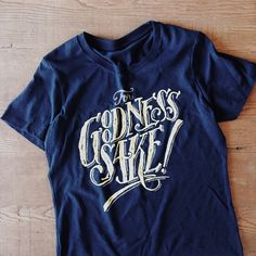 Sevely.org, Nathan Yoder, type, handwritten, For Goodness Sake!, Navy, Typography, tee, tshirt, t-shirt