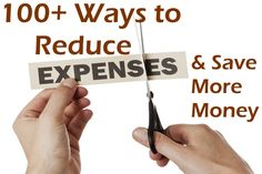100+ Ways to Reduce Expenses and Save More Money