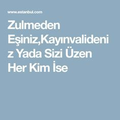 Zulmeden Eşiniz,Kayınvalideniz Yada Sizi Üzen Her Kim İse - Situsku Karma, Allah, Prayers, Istanbul, Projects, Prayer, Beans