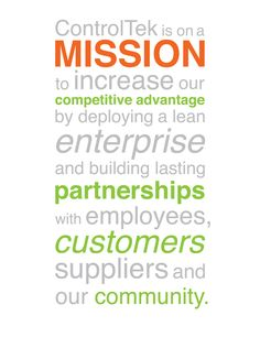 ControlTek is on a mission to increase our competitive advantage by deploying a lean enterprise and building lasting partnerships with employees, customers, suppliers and our community.