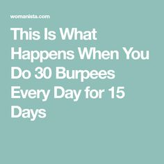 This Is What Happens When You Do 30 Burpees Every Day for 15 Days