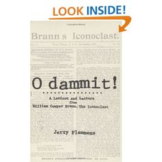 """O Dammit!: A Lexicon and a Lecture from William Cowper Brann, the Iconoclast"" - Jerry Flemmons, 1998, 176"