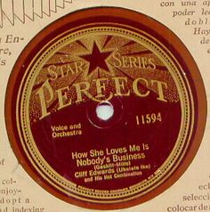 http://www.jazzage1920s.com/cliffedwards/recordings/labels/images/78-How%20She%20Loves%20Me%20Is%20Nobody%27s%20Business%20-%20Perfect%20115...