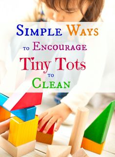 Having trouble getting your toddlers to clean? Try these successful tips!