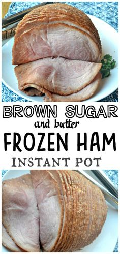 Brown Sugar and Butter Frozen Ham in the Instant Pot
