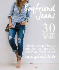 Die 30 schönsten Outfits mit Boyfriend Jeans!