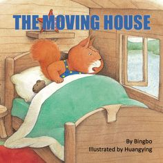 The Moving House - by Bingbo, illustrated by Huangying