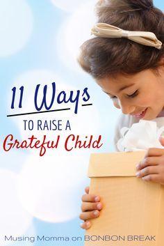 11 Ways to Raise a Grateful Child by Musing Momma on BonBon Break
