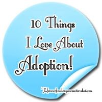 10 Things I Love About Adoption