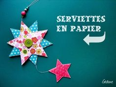 Star crafted from decorative paper napkin: enclose cardboard filler, machine stitch & embellish. Instructions in French with easy-to-follow photos.