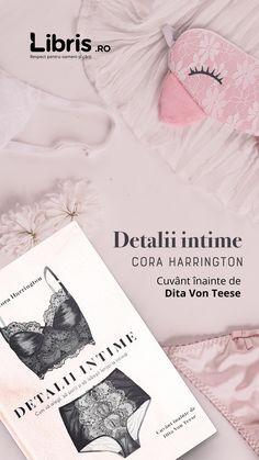Detalii intime - Cora Harrington Rhonda Byrne, Dita Von Teese, Freddie Mercury, Coco Chanel, Chic, Books, Shabby Chic, Elegant, Libros