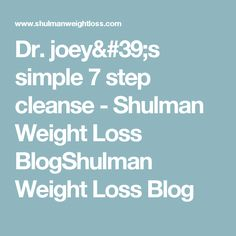 Joey's 7 step cleanse to losing weight and feeling better fast! Joey's 7 step cleanse to losing weight and feeling better fast! If you are like so many that feel bloated, tired and overweight post holiday season, … Continue reading → Step, Weight Loss Blogs, Cleanse, Feel Good, Lose Weight, Feelings, Simple, Recipes