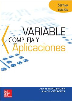 Variable compleja y aplicaciones / James Ward Brown. 7ª ed. Mc Graw-Hill 2004 [Recurso electrónico]