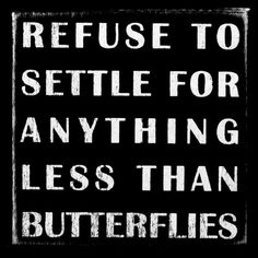 <3 butterflies because they stand for transformation.