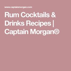Rum Cocktails & Drinks Recipes | Captain Morgan®