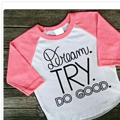 Dream. Try. Do Good Inspirational Quote Raglan Baseball Sleeve Tee Shirt. Toddler Girl. Baby - Youth Sizes. Girl Clothes. Gift.© Liv & Co.™ - http://www.babies-clothes.info/dream-try-do-good-inspirational-quote-raglan-baseball-sleeve-tee-shirt-toddler-girl-baby-youth-sizes-girl-clothes-gift-liv-co.html