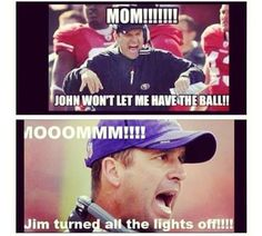 The Harbaugh brothers :)