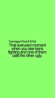 """I'm the """"lucky"""" older sister of twins and this happens so often."""