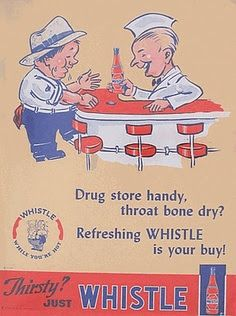 "1940s ad for ""Whistle."" Most drug store soda fountains closed during WWII due to sugar rationing, local dairy shortages, inability to replace metal parts, and soda jerks being drafted. More on Sarah Sundin's blog: ""Pharmacy in WWII."""
