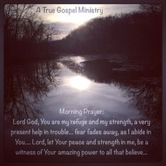 Morning Prayer: Lord God, You are my refuge and my strength, a very present help in trouble... fear fades away, as I abide in You.... Lord, let Your peace and strength in me, be a witness of Your amazing power to all that believe... #morningprayer #morningscripture #scripturequote #biblequote #instabible #instaquote #quote #seekgod #godsword #godislove #gospel #jesus #jesussaves #teamjesus #LHBK #youthministry #preach #testify #pray #rollin4Christ #atruegospelministry