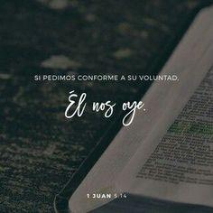 Si pedimos conforme a SU voluntad, Él nos oye.