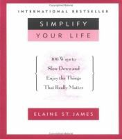 Simplify Your Life : 100 Ways To Slow Down And Enjoy The Things That Really Matter (PPL)