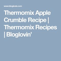 Thermomix Apple Crumble Recipe | Thermomix Recipes | Bloglovin'