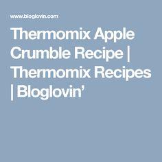 Thermomix Apple Crumble Recipe | Thermomix Recipes | Bloglovin'