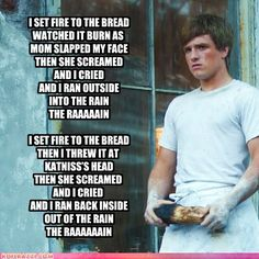Hahahahahaha!!!  parody of 'Set Fire to the Rain' by Adele Hunger Games style