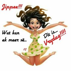 Friday Messages, Afrikaans Quotes, Morning Greetings Quotes, Friday Humor, Special Quotes, Happy Friday, Qoutes, Faith, Van