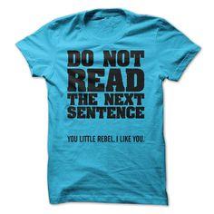 (Tshirt Most Tshirt) You Little Rebel  Discount 5%  You little rebel you. I like you.  Tshirt Guys Lady Hodie  SHARE and Get Discount Today Order now before we SELL OUT Today  #tshirt #pinteres #Tshirtamerican #Tshirtjob #Tshirtnam