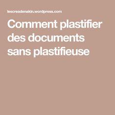 Comment plastifier des documents sans plastifieuse