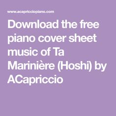 Download the free piano cover sheet music of Ta Marinière (Hoshi) by ACapriccio Lose Yourself, Free Piano Sheets, Free Sheet Music, Counting Stars, Ray Charles, Daft Punk, Hoshi, Nicolas Jaar, Piano Cover