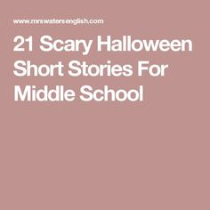 21 scary halloween short stories for middle school - Halloween Short Stories Middle School
