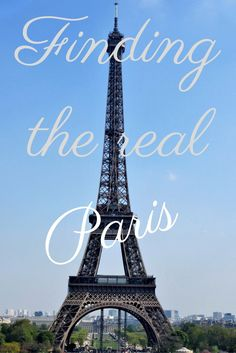 The real Paris isn't at the Eiffel Tower, the Louvre, or Notre Dame.....but the real Paris IS readily accessible to any tourist.  Join me, and find it.......