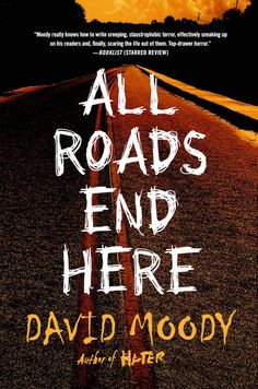 All Roads End Here - cover reveal and synopsis   David Moody - author of AUTUMN and HATER